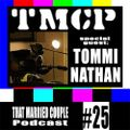 TMCPodcast Episode 25: Special Guest, TOMMI NATHAN