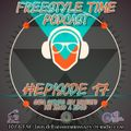 FreeStyle Time Podcast #Episode17