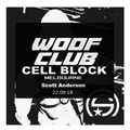 WOOF CLUB (MELB) + Cell Block 22:09:18 feat Scott Anderson