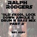 Ralph Rodgers Old Skool Lock Down Jungle & Drum n Bass Mix Part 2 - May 2020