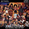 30 Mins Mix Featuring Old School RnB & Hip Hop