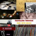 Travelling Through Time With Music by H Justini (Not so laid back)