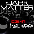 The Dark Matter Podcast 008 (Mixed By Calvin Karass)