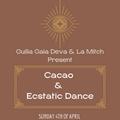 Giulia Gaia Deva & La Mitch present: Cacao & Ecstatic Dance // 04.04.2021
