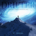 Drifter (Vol 5) - Soothing Ambient Soundscapes
