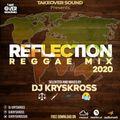 REFLECTION REGGAE MIX 2020 - DJ KRYSKROSS