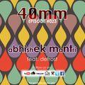40mm Episode #023 Abhishek Mantri Ft De frost