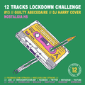 Lockdown Challenge #13 /// Guilty Abécédaire /// Dj Harry Cover /// Nostalgia HS