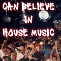 Can Believe In House Music by CARMONA