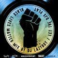 Black Lives Matter Mix - djlazyboy