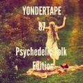 Yondertape #87 Psychedelic Folk Edition