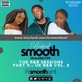 #RatedSMOOTH - The R&B Sessions: Part IV - 100% UK R&B: Vol. 2