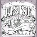 Resist - A Mixtape [instructions for the revolution]