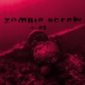 Zombie Screw #5 - L'émission qui te ralenti