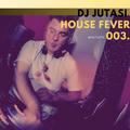 DJ JUTASI - HOUSE FEVER 003 * mixtape
