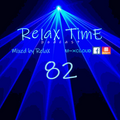 RelaX TimE 82