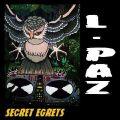 L-PAZ - Secret egrets