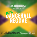 90'S DANCEHALL REGGAE - DJ PROPER IN THE MIX