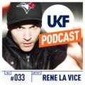 UKF Music Podcast #33 - Rene LaVice in the mix