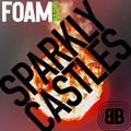 B BEATS FOAM Radio Fireball + Sparkly Castles guest mix