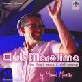 """""""Club Maretimo"""" Broadcast 37 - the finest house & chill grooves in the mix"""