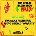 THE REGGAE RADIO SHOW - EP.17 Season 7 - Special Guest: Shakalab