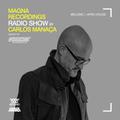 Magna Recordings Radio Show by Carlos Manaça 142   Melodic & Afro House