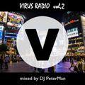 VIRUS RADIO vol.2 mixed by DJ PeterMan