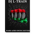 DJ L-Train: Hard Afro Swing Hitter!