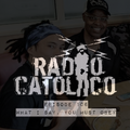 RADIO CATOLICO - Episode 106 - What I Say, You Must Obey 2019.10.19 [Explicit]