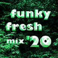 Funky Fresh Mix '20