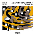 L'express de Minuit w/ Tapette Fest