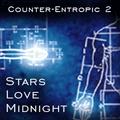 Counter-Entropic 2: Stars Love Midnight