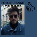 FUTURE TANGO #9 WITH ILIUS