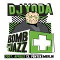 Dj Yoda @ Bomb The Jazz - 2007
