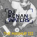 The Mashup #3- Multi Genre - @KenanWaters