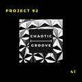 Project 92 - Chaotic Groove Podcast - 41