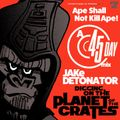 JAKe Detonator Mix For 45 Day 2021: Digging On The Planet Of The Crates; Ape Shall Not Kill Ape