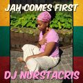 Jah comes first