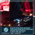 Black Eyes B2B Akaram Live Eastern Bloc Record Store Day Special 23rd April 2017