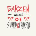 DJ Suhaid & DJ Crimson - GARZEN JUKEBOX 03