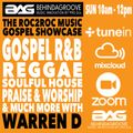 BAG Radio - ROC2ROC Music Gospel Showcase with Warren D, Sun 10am - 12pm (04.04.21)