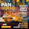 The Pan Con Queso Mixshow - Episode 13 Feat Dj's Asado, Azuquita & Dirty Dave
