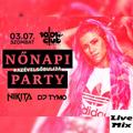 Nikita x DJ TYMO Nőnapi party live @ Club 1001, Bordány 2020.03.07.