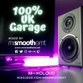 100% UK Garage - mixed by @MrSmoothEMT