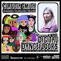 Digital Dancefloors - Claudia Smith [07-11-2020]