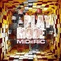 MiDeRiC- PlayMode- 2016 mix