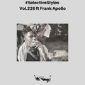 Selective Styles Vol 226 ft Frank Apollo