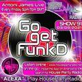 Antoni James presents Go Get FunkD Live on House Party Radio (Live Show 03-09-2021)