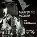 Mixin Up The Medicine. Pt 3 : The Eagle Tapes - with Dr Bill Psyches. 27/8/17...